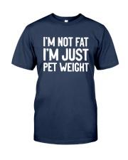 I'm Not Fat I'm Just Pet Weight Shirt Classic T-Shirt tile