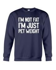 I'm Not Fat I'm Just Pet Weight Shirt Crewneck Sweatshirt thumbnail