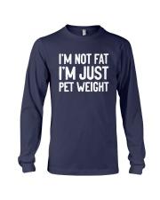 I'm Not Fat I'm Just Pet Weight Shirt Long Sleeve Tee thumbnail