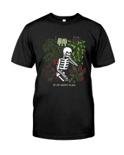 Bones In My Happy Place Shirt Classic T-Shirt front