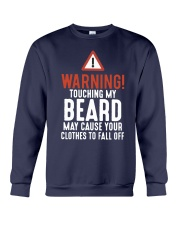 Warning Touch My Beard May Cause Clothes Shirt Crewneck Sweatshirt thumbnail