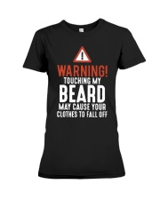 Warning Touch My Beard May Cause Clothes Shirt Premium Fit Ladies Tee thumbnail