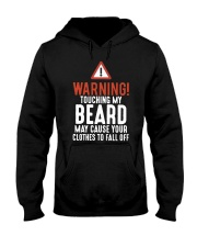 Warning Touch My Beard May Cause Clothes Shirt Hooded Sweatshirt thumbnail