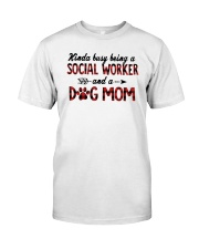 Kinda Busy Being A Social Worker Dog Mom Shirt Classic T-Shirt front