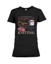 A Good Day Starts With Coffee And Ends Shirt Premium Fit Ladies Tee thumbnail