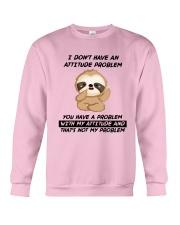 Sloth I Didn't Have Problem With My Attitude Shirt Crewneck Sweatshirt thumbnail