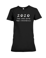 2020 The One With The Pandemic Shirt Premium Fit Ladies Tee thumbnail