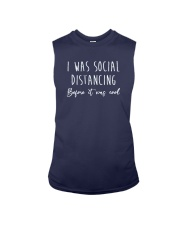 I Was Social Distancing Before It Was Cool Shirt Sleeveless Tee thumbnail