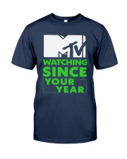Mtv Watching Since Your Year Shirt Classic T-Shirt tile