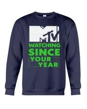 Mtv Watching Since Your Year Shirt Crewneck Sweatshirt thumbnail