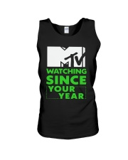 Mtv Watching Since Your Year Shirt Unisex Tank thumbnail