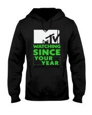 Mtv Watching Since Your Year Shirt Hooded Sweatshirt thumbnail