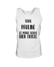 Sans Pauline Le Monde Serait Bien Triste Shirt Unisex Tank thumbnail