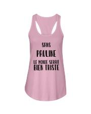 Sans Pauline Le Monde Serait Bien Triste Shirt Ladies Flowy Tank thumbnail