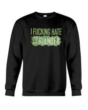 I Fucking Hate Coriander Shirt Crewneck Sweatshirt thumbnail