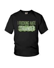 I Fucking Hate Coriander Shirt Youth T-Shirt thumbnail