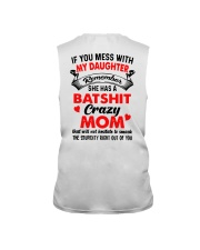 If You Mess With My Daughter Remember Crazy Shirt Sleeveless Tee thumbnail