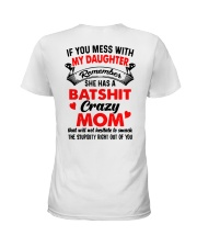 If You Mess With My Daughter Remember Crazy Shirt Ladies T-Shirt thumbnail