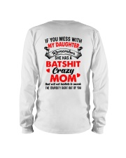 If You Mess With My Daughter Remember Crazy Shirt Long Sleeve Tee thumbnail