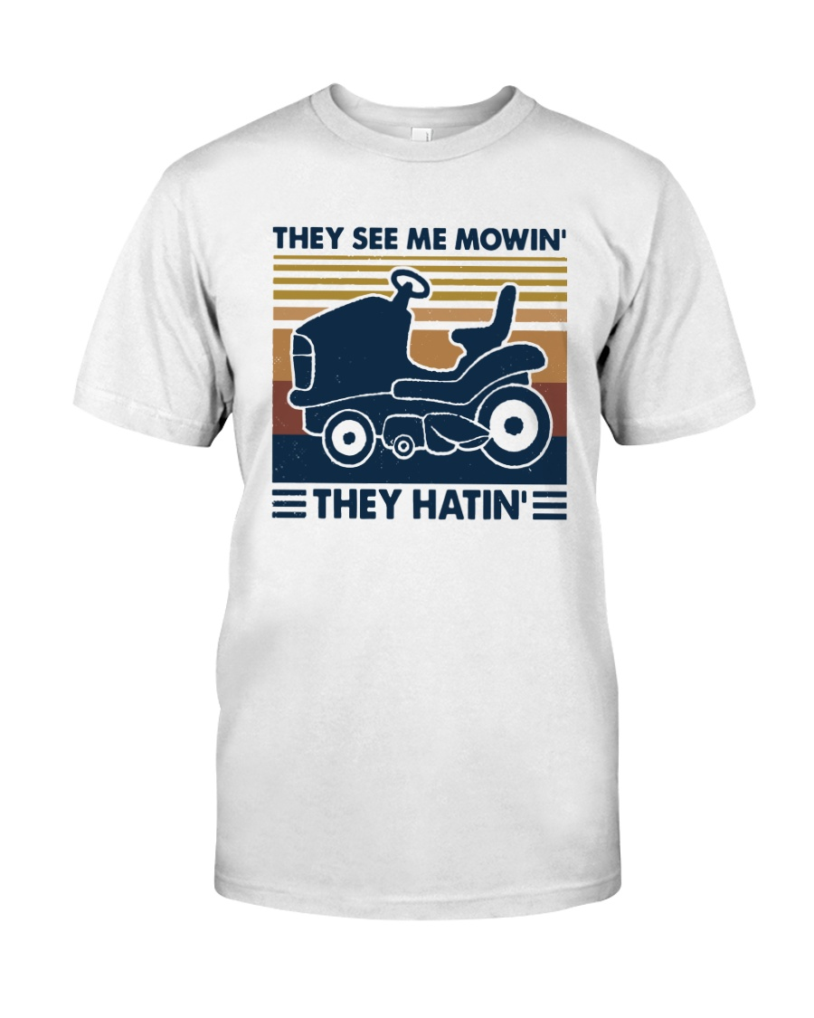 Vintage They See Me Mowin' They Hatin' Shirt Classic T-Shirt