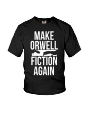 Make Orwell Fiction Again Shirt Youth T-Shirt tile