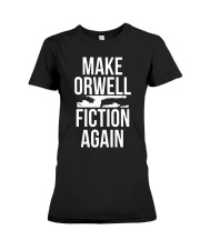 Make Orwell Fiction Again Shirt Premium Fit Ladies Tee tile
