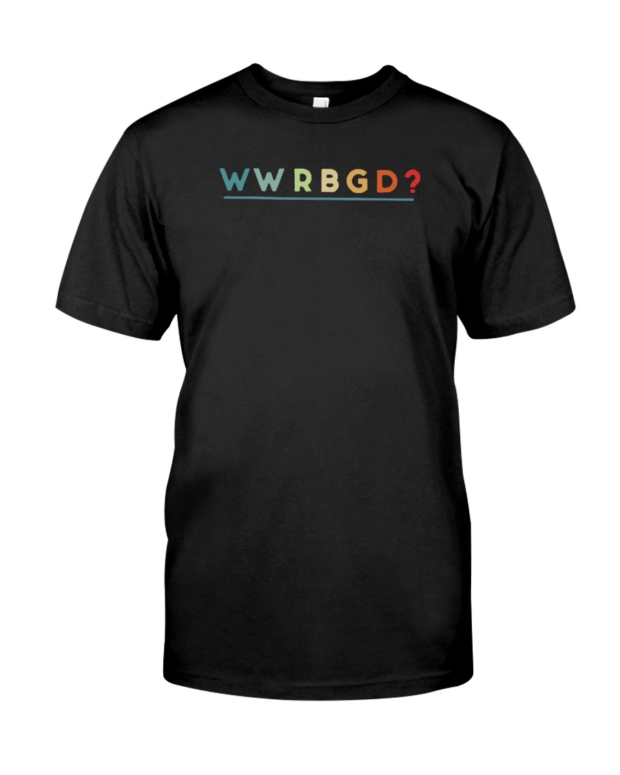 What Would Rbg Do Shirt Classic T-Shirt