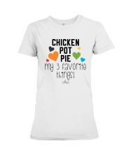 Chicken Pot Pie My 3 Favorite Things Shirt Premium Fit Ladies Tee thumbnail