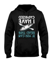Kayaking If You Can Read This I Have Capsiz Shirt Hooded Sweatshirt thumbnail
