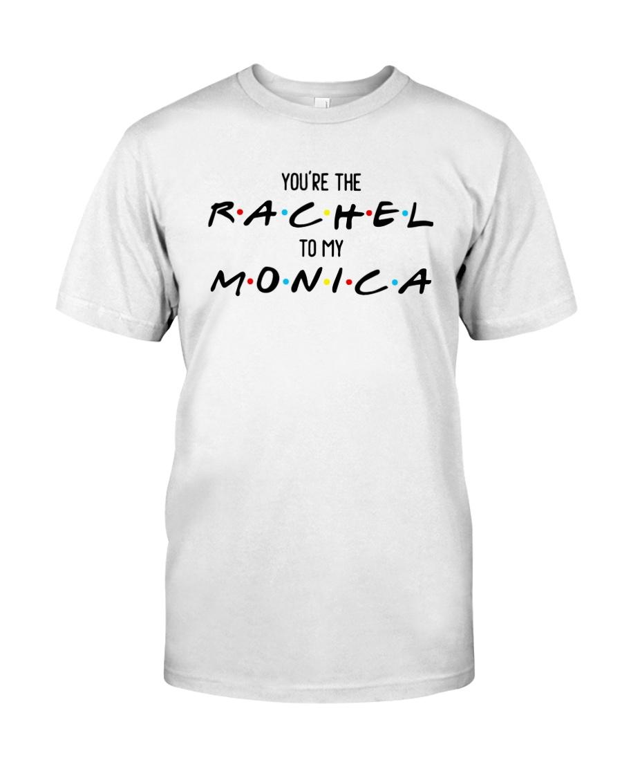 You Are The Rachel To My Monica Shirt Classic T-Shirt