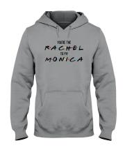 You Are The Rachel To My Monica Shirt Hooded Sweatshirt thumbnail