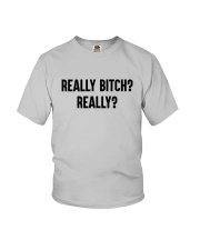 Really Bitch Really Shirt Youth T-Shirt thumbnail