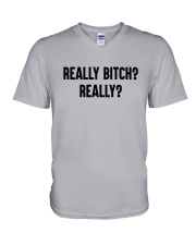 Really Bitch Really Shirt V-Neck T-Shirt thumbnail