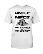 Uncle And Niece The Legend And The Legacy Shirt Classic T-Shirt front