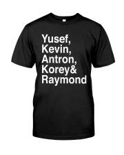 Yusef Kevin Antron Korey and Raymond Shirt Classic T-Shirt front