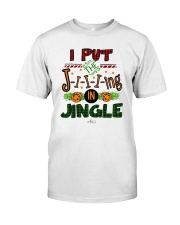 I Put Jiiiing In Jingle Shirt Classic T-Shirt front