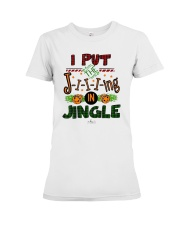 I Put Jiiiing In Jingle Shirt Premium Fit Ladies Tee thumbnail