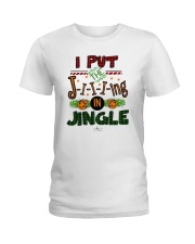 I Put Jiiiing In Jingle Shirt Ladies T-Shirt thumbnail