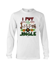 I Put Jiiiing In Jingle Shirt Long Sleeve Tee thumbnail