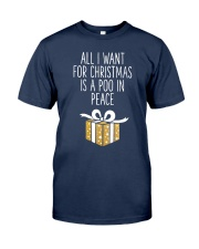 All I Want For Christmas Is A Poo In Peace Shirt Classic T-Shirt tile