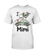 Flower Truck I Love Being Mimi Shirt Classic T-Shirt front