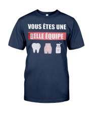 Vous Êtes Une Belle Équipe Shirt Classic T-Shirt tile