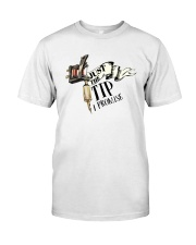 Tattoo Machine Just The Tip I Promise Shirt Classic T-Shirt front