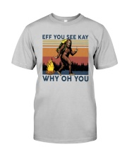 Vintage Bigfoot Eff You See Kay Why Oh You I Shirt Classic T-Shirt tile