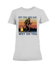 Vintage Bigfoot Eff You See Kay Why Oh You I Shirt Premium Fit Ladies Tee thumbnail
