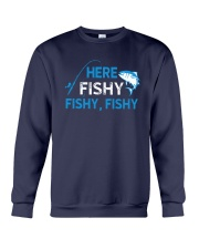 Here Fishy Fishy Fishy Shirt Crewneck Sweatshirt tile