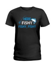 Here Fishy Fishy Fishy Shirt Ladies T-Shirt tile