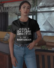 Adult Daycare Director Aka The Bartender Shirt Classic T-Shirt apparel-classic-tshirt-lifestyle-05