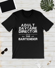 Adult Daycare Director Aka The Bartender Shirt Classic T-Shirt lifestyle-mens-crewneck-front-17