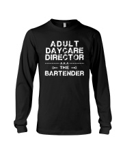 Adult Daycare Director Aka The Bartender Shirt Long Sleeve Tee thumbnail